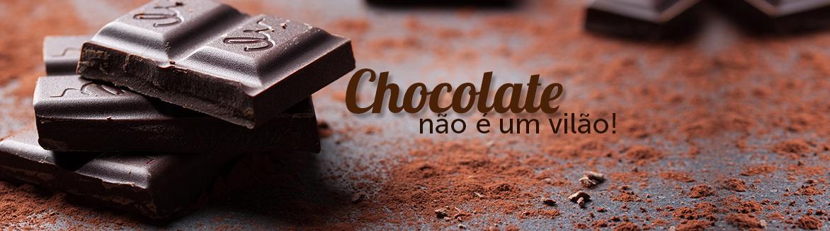 Engana-se quem pensa que o Chocolate é um vilão!