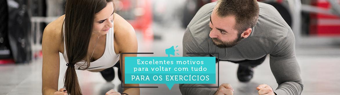 Excelentes motivos para voltar com tudo para os exercícios
